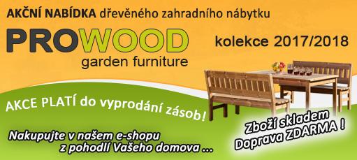 Dřevěný zahradní nábytek PROWOOD – SEZÓNNÍ VÝPRODEJ